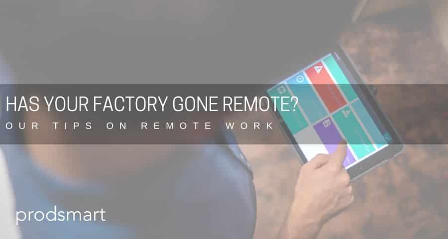Has your factory gone remote? Our tips on remote work